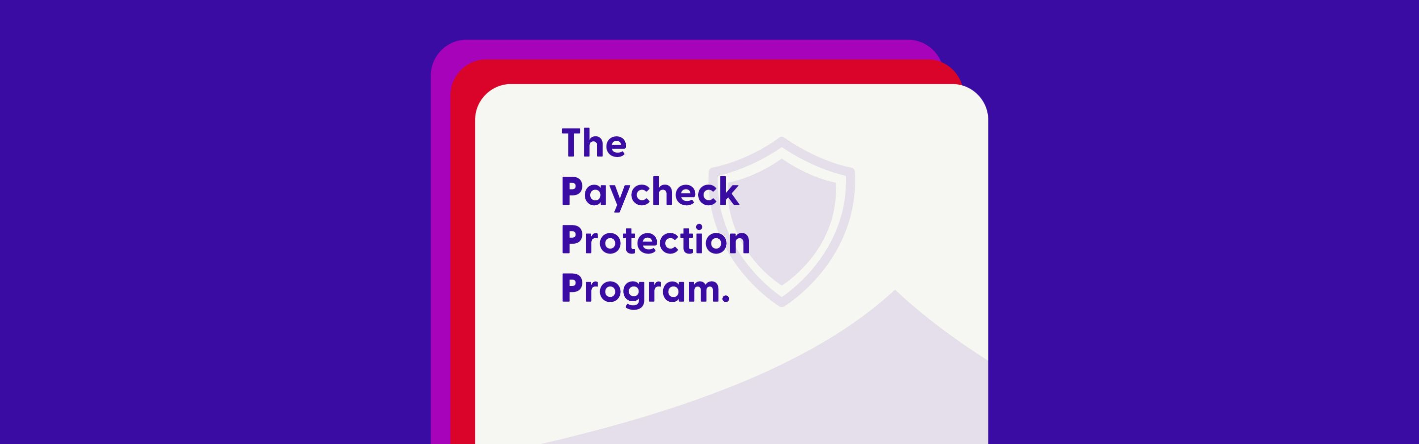 The Paycheck Protection Program words on a white paper with a purple background